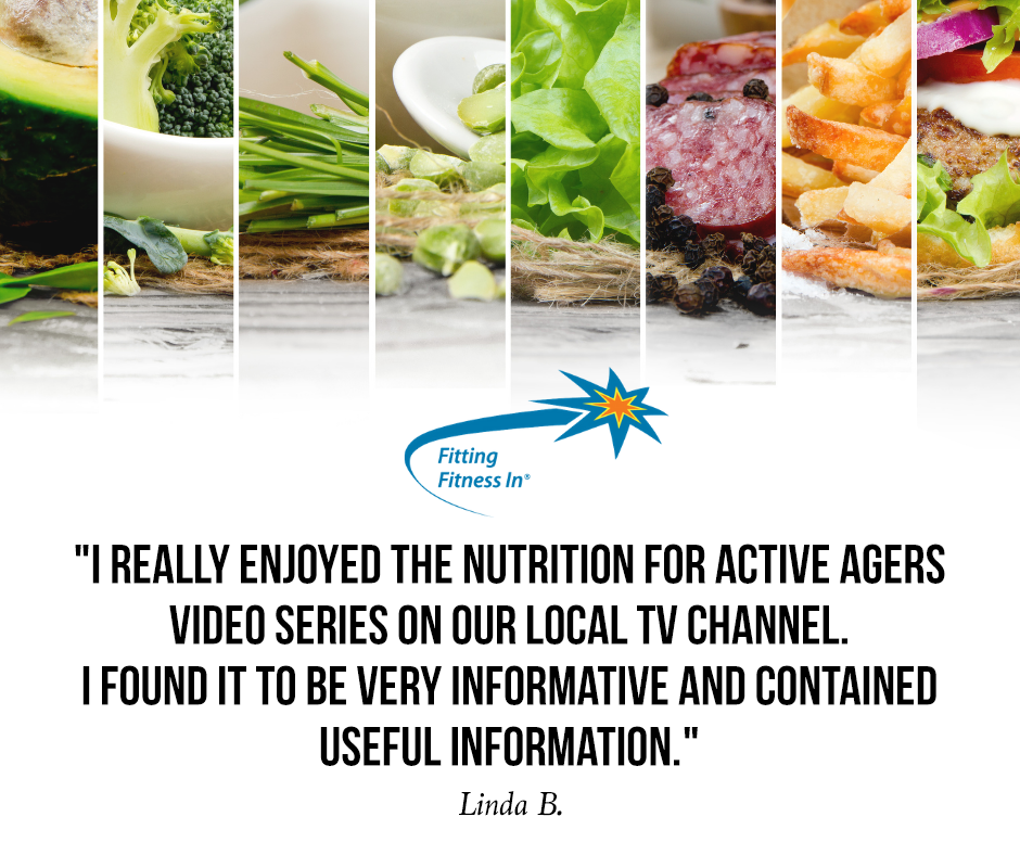 """Testimonial graphic from Linda B - the testimonial reads """"I really enjoyed the nutrition for active agers video series on our local tv channel. I found it to be very informative and contained useful information."""""""