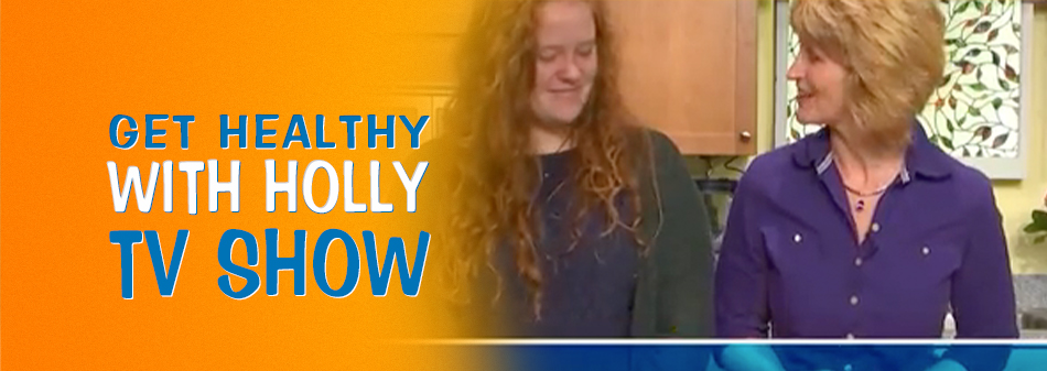 Get Healthy With Holly, a TV show hosted by Holly Kouvo