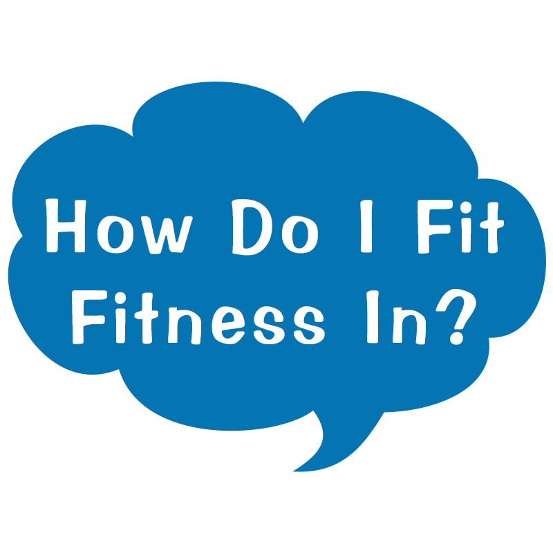 Fitting Fitness In - Free Guide