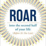 """book cover for """"Roar into the Second Half of Your Life"""" by Michael Clinton"""